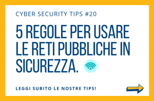 Pillole di Cyber Security TIPS #20