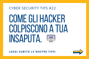 Pillole di Cyber Security TIPS #22
