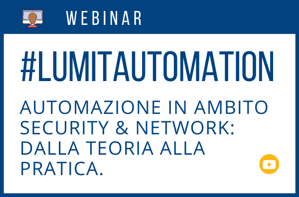 Webinar LumIT - RedHat. Automazione in ambito Security & Network: dalla teoria alla pratica.