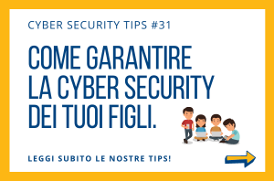 Pillole di Cyber Security TIPS #31