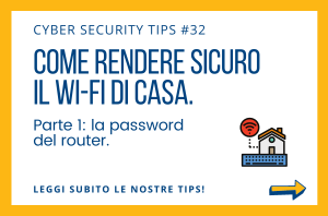 Pillole di Cyber Security TIPS #32